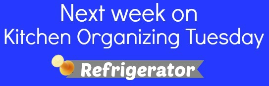Next Week on Kitchen Organizing Tuesday.Refrigerator