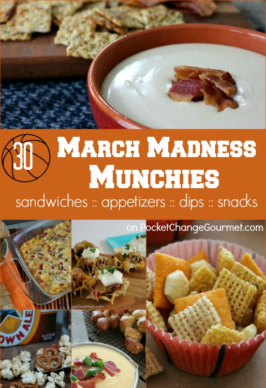 30 March Madness Munchies | on PocketChangeGourmet.com