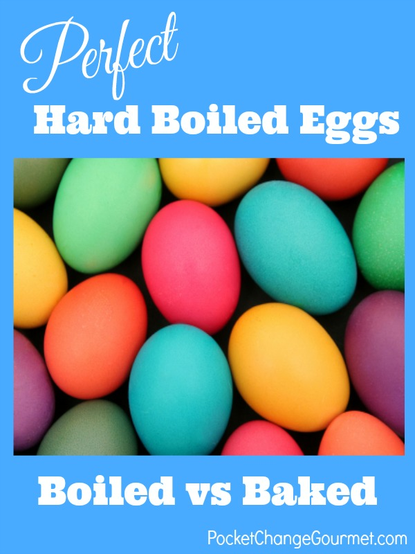 Perfect Hard Boiled Eggs | Boiled vs Baked | on PocketChangeGourmet.com