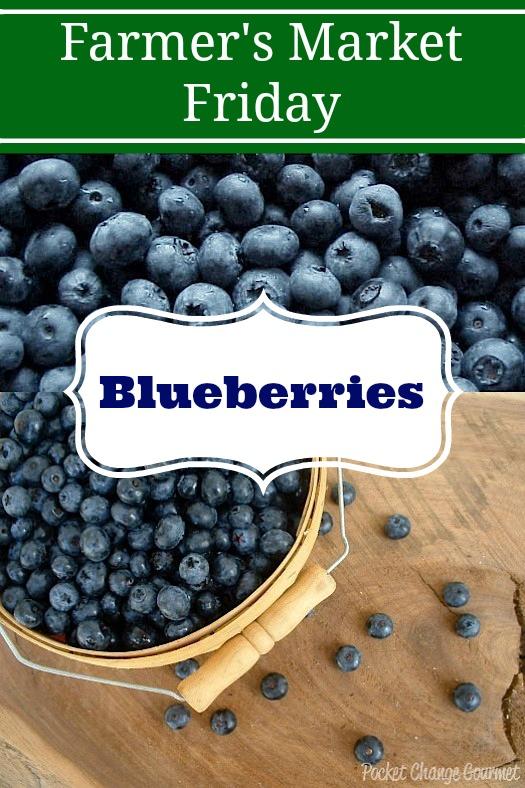 Farmer's Market Friday-Blueberies