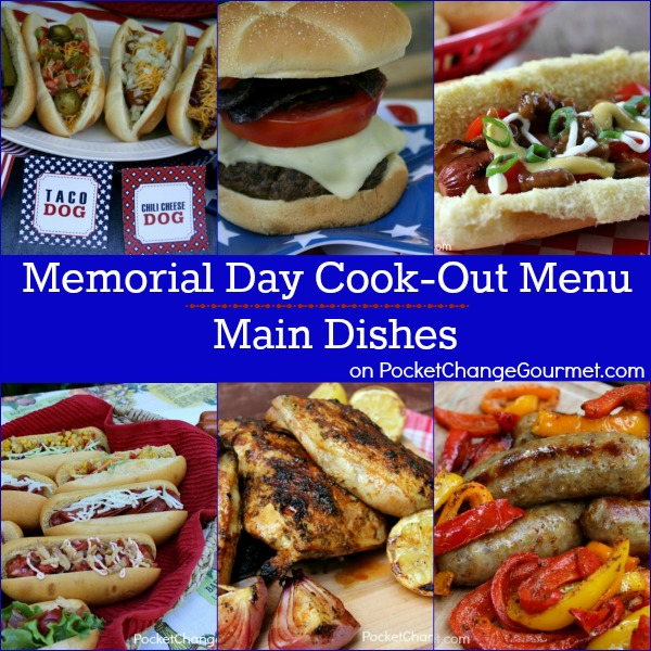 Memorial Day Cook-Out Menu : Main Dishes | Recipes on PocketChangeGourmet.com
