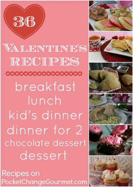 36 recipes for valentine 39 s day recipe pocket change gourmet for Valentines dinner for kids