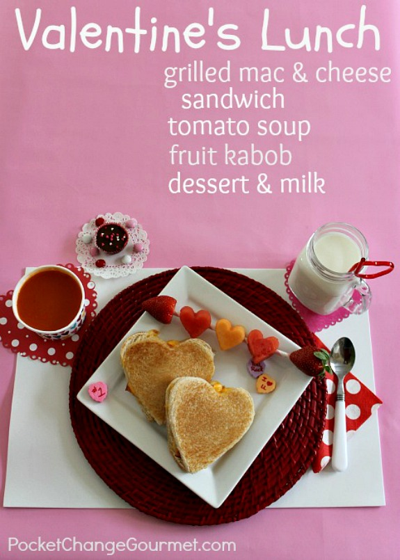 Fun Valentine's Day Lunch for the kids or your sweetie! Grilled Mac & Cheese Sandwich, Soup, Fruit Kabob, Dessert & Milk! Pin to your Recipe Board!