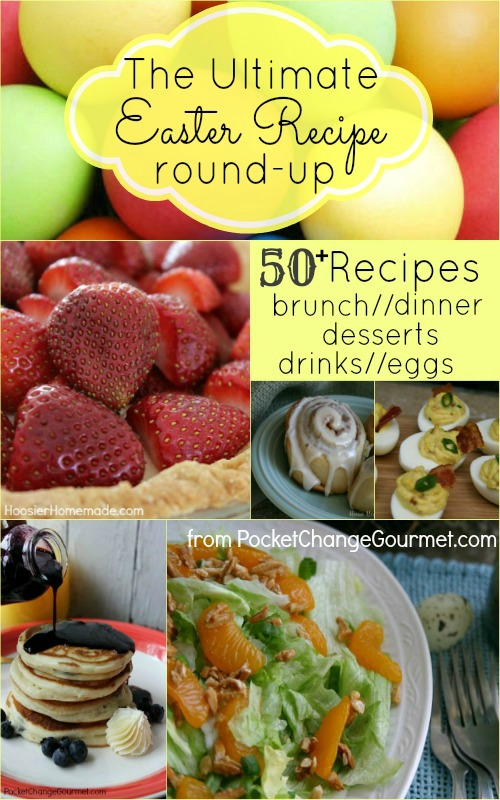50+ Easter Recipes: Brunch, Doughnuts, Muffins, Eggs, Dinner, Drinks, Desserts and more | from PocketChangeGourmet.com