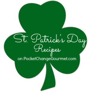 St. Patrick's Day Recipes on PocketChangeGourmet.com