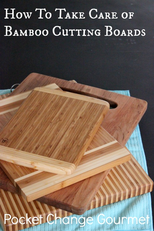 How To Care For Cutting Boards Recipe Pocket Change Gourmet