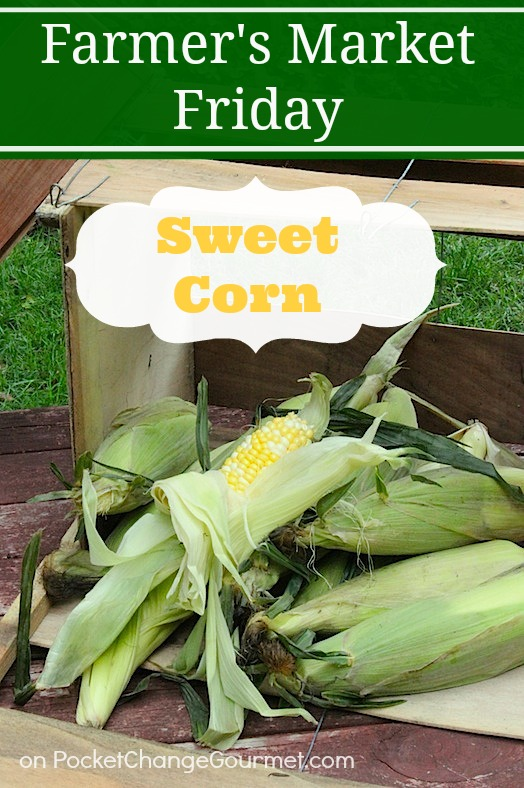 Farmer's Market Friday-Sweet Corn