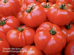 Tomato-Recipes-on-PocketChangeGourmet.com