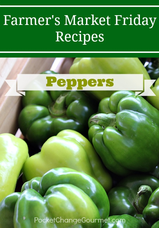 Farmer's Market Friday-Peppers on PocketChangeGourmet