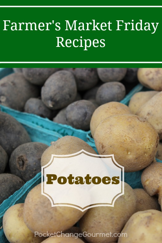 Farmer's Market Friday-Potatoes :: PocketChangeGourmet.com