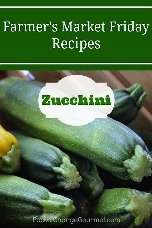 Farmers Market Recipes-Zucchini