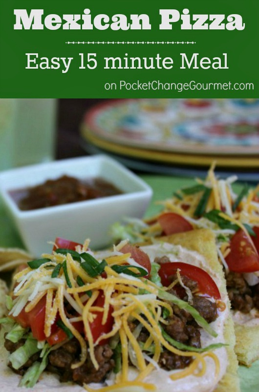 Mexican Pizza: Easy 15 minute Meal :: Recipe on PocketChangGourmet.com