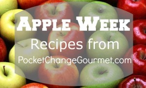 Apple Week on PocketChangeGourmet.com