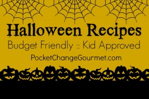 Halloween Recipes on PocketChangeGourmet.com