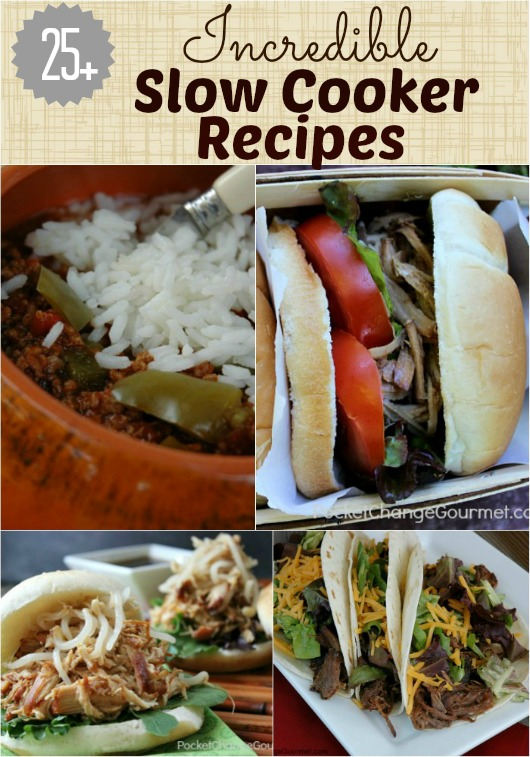 25+ Incredible Slow Cooker Recipes :: Available on PocketChangeGourmet.com