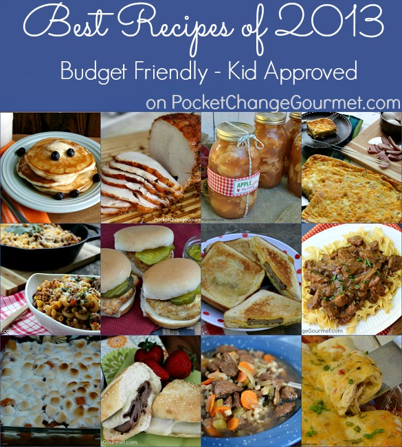 Best Recipes of 2013 on PocketChangeGourmet.com