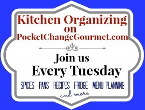 Kitchen Organizing on PocketChangeGourmet.com