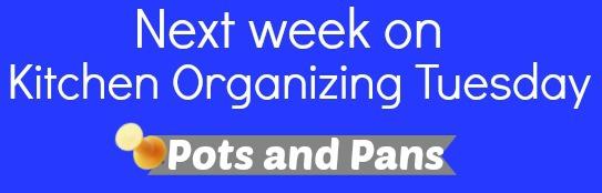 Next Week on Kitchen Organizing Tuesday-Pans