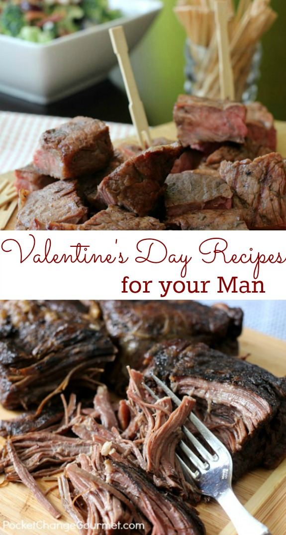 Create a memorable Valentine's Day Dinner for your man with one of these recipes! Pin to your Recipe Board!