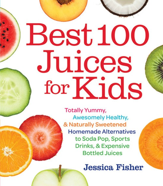 Best 100 Juices for Kid by Jessica Fisher