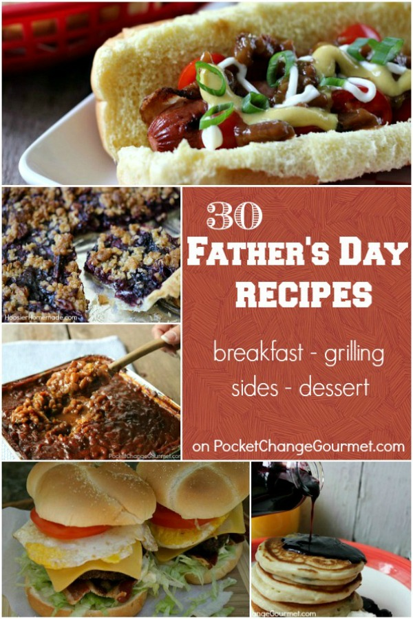 30 Father's Day Recipes Recipe | Pocket Change Gourmet