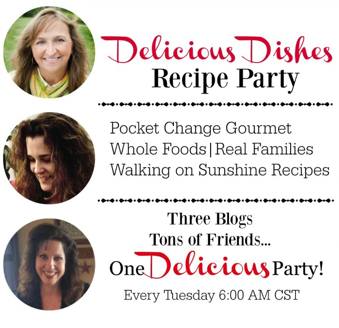 You won't want to miss the Delicious Dishes Recipe Party! Recipes for everyday living that your family will LOVE!