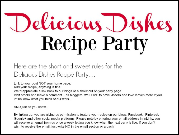 Here are the short and sweet rules for our Delicious Dishes Recipe Party.