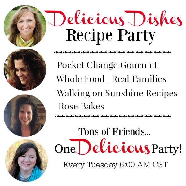Come join the fun with this week's Delicious Dishes Recipe Party! Recipes for everyday living that your family will LOVE!