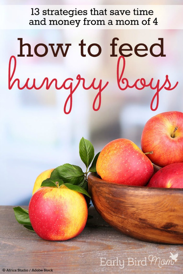 How to Feed Hungry Boys from Early Bird Mom
