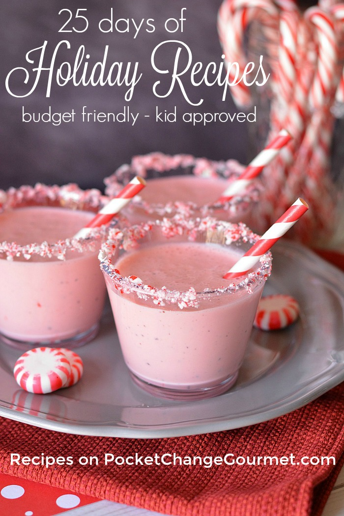 HOLIDAY RECIPES -- 25 Days of Holiday Recipes - Budget Friendly - Kid Approved - Recipes for the Christmas season
