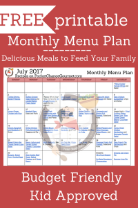 July 2017 Menu Plan- Budget Friendly Kid Approved!