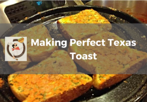 Making Perfect Texas Toast, Perfect Texas Toast image