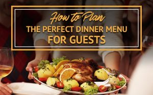 How To Plan The Perfect Dinner Menu For Guest Featured